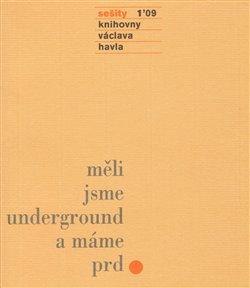 Obálka titulu Sešity 1´09: Měli jsme underground a máme prd