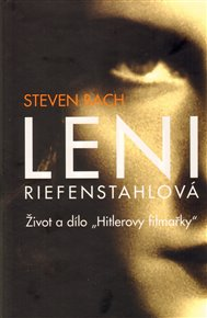 Leni Riefenstahlová - Život a dílo 'Hitlerovy filmařky'