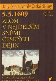 5. 5. 1609 - Zlom v nejdelším sněmu českých dějin