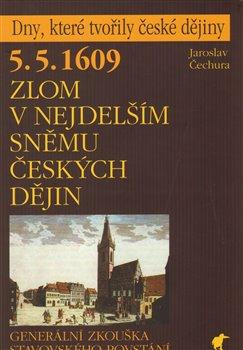 Obálka titulu 5. 5. 1609 - Zlom v nejdelším sněmu českých dějin