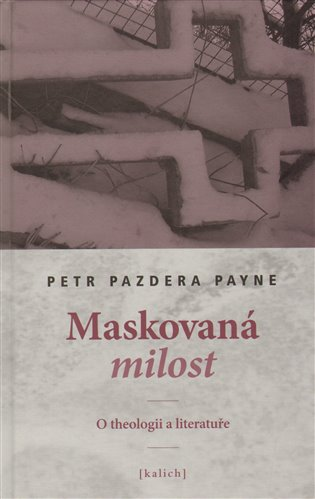 Maskovaná milost - Petr Pazdera Payne   Booksquad.ink