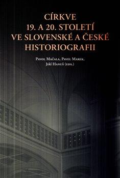 Obálka titulu Církve 19. a 20. století ve slovenské a české historiografii