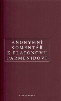 """Obálka titulu Anonymní komentář k Platónovu """"Parmenidovi"""""""