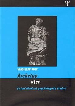 Obálka titulu Archetyp otce a jiné eseje