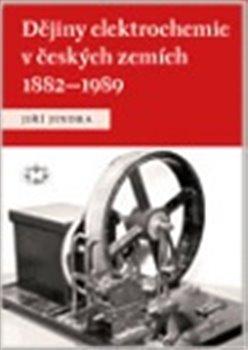 Obálka titulu Dějiny elektrochemie v českých zemích 1882–1989