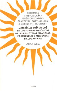 Bohemika v historických knižních fondech Španělska, Portugalska a Mexika 15.-18.st.