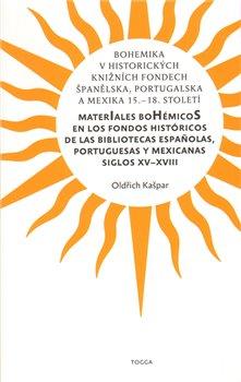 Obálka titulu Bohemika v historických knižních fondech Španělska, Portugalska a Mexika 15.-18.st.