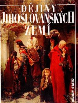 Obálka titulu Dějiny jihoslovanských zemí
