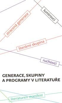 Obálka titulu Generace, skupiny a programy v literatuře