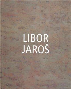 Obálka titulu Libor Jaroš