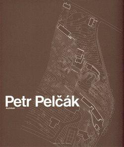 Obálka titulu Petr Pelčák Architekt