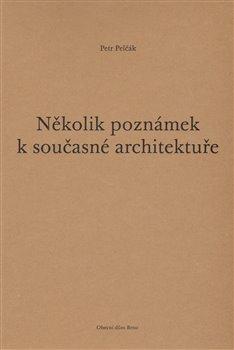 Obálka titulu Několik poznámek k současné architektuře