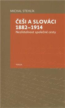 Obálka titulu Češi a Slováci 1882–1914