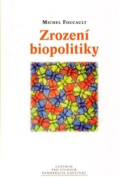 Obálka titulu Zrození biopolitiky