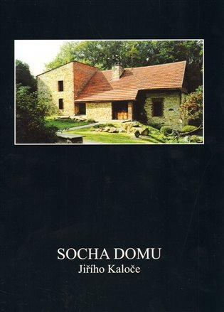 Socha domu Jiřího Kaloče - Jiří Kaloč, | Booksquad.ink