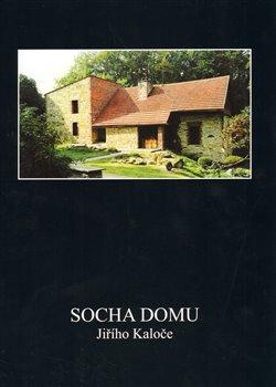 Obálka titulu Socha domu Jiřího Kaloče