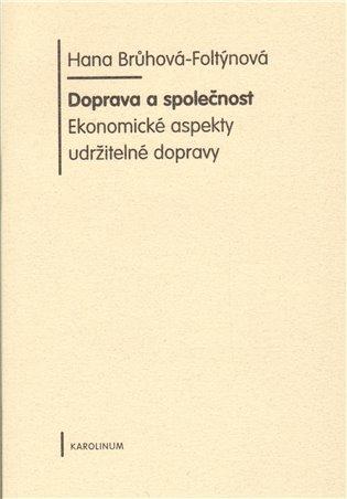 Doprava a společnost:Ekonomické aspekty udržitelné dopravy - Hana Brůhová - Foltýnová   Booksquad.ink