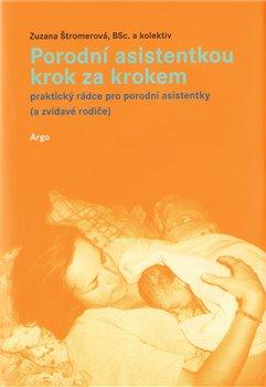 Obálka titulu Porodní asistentkou krok za krokem