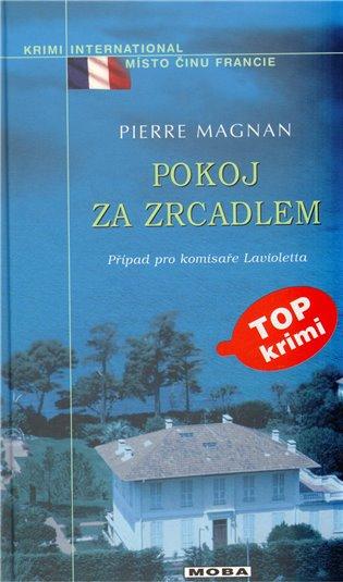 Pokoj za zrcadlem - Pierre Magnan   Booksquad.ink