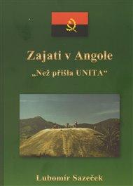 Zajati v Angole - Než přišla UNITA