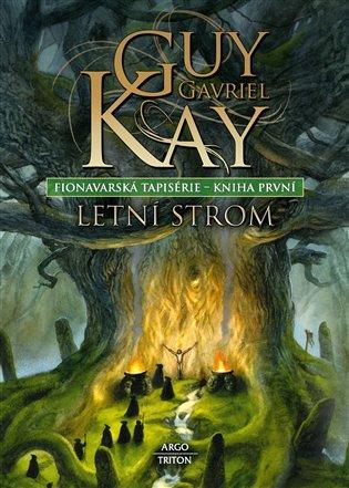 Fionavarská tapiserie I. Letní strom - Fionavarská tapiserie - kniha první