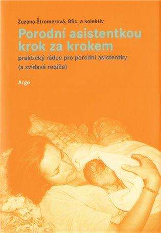 Porodní asistentkou krok za krokem - průvodce porodem pro porodní asistentky a zvídavé rodiče