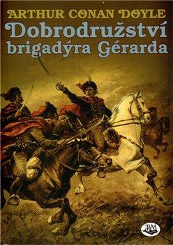 Obálka titulu Dobrodružství brigadýra Gérarda