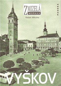 Obálka titulu Zmizelá Morava-Vyškov