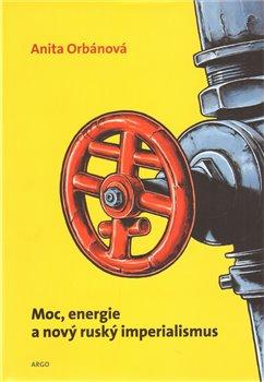 Obálka titulu Moc, energie a nový ruský imperialismus