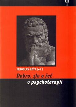 Obálka titulu Dobro, zlo a řeč v psychoterapii