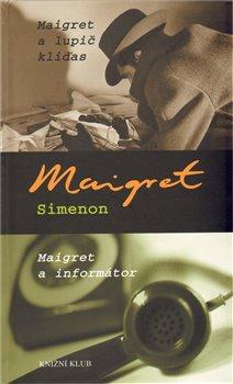 Obálka titulu Maigret a lupič kliďas, Maigret a informátor