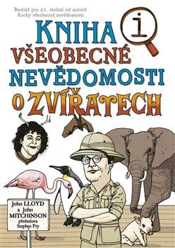 Obálka titulu Kniha všeobecné nevědomosti o zvířatech