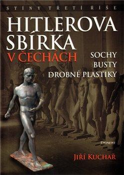 Obálka titulu Hitlerova sbírka v Čechách 1