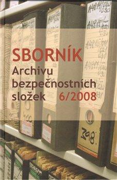 Obálka titulu Sborník Archivu bezpečnostních složek 6/2008