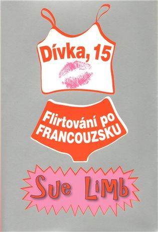 2c7d78b4afc Dívka 15  Flirtování po francouzsku - Sue Limb