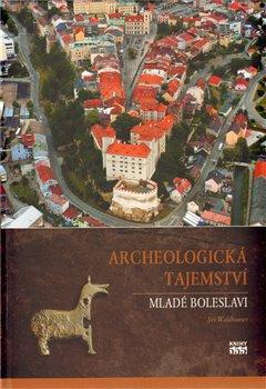 Obálka titulu Archeologická tajemství Mladé Boleslavi