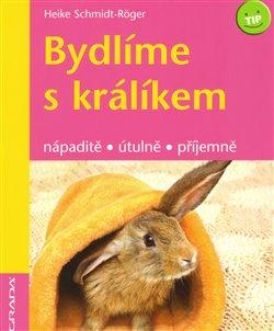 Obálka titulu Bydlíme s králíkem