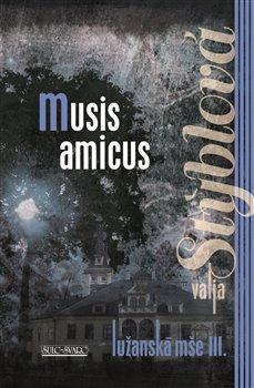 Obálka titulu Lužanská mše 3 - Musis amicus