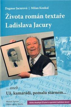 Obálka titulu Života román textaře Ladislava Jacury