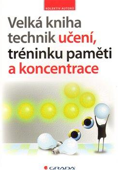 Obálka titulu Velká kniha technik učení, tréninku paměti a koncentrace