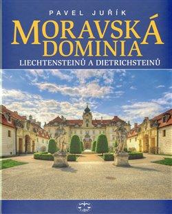 Obálka titulu Moravská dominia Liechtensteinů a Dietrichsteinů