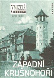 Zmizelé Čechy-Západní Krušnohoří