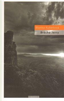Obálka titulu Brácha Jerry aneb život pod nebeskou horou