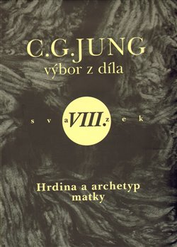 Obálka titulu Výbor z díla VIII. - Hrdina a archetyp matky