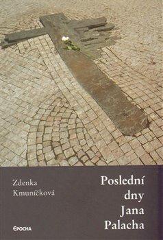 Obálka titulu Poslední dny Jana Palacha