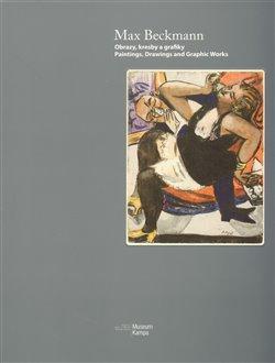 Obálka titulu Max Beckmann – Obrazy, kresby a grafiky