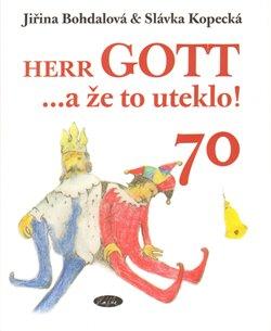 Obálka titulu Herr Gott....a že to uteklo!
