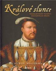 Králové slunce - Dějiny královského majestátu