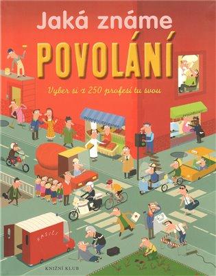 Jaká známe povolání:Vyber si z 250 profesí tu svou - Patricia Holl | Booksquad.ink