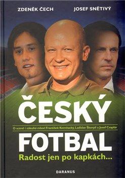 Obálka titulu Český fotbal - Radost jen po kapkách